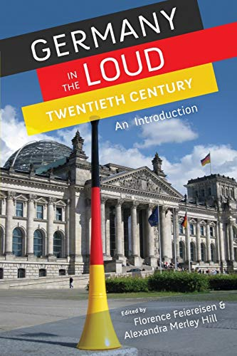 9780199759385: Germany in the Loud Twentieth Century: An Introduction