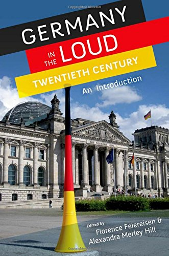 9780199759392: Germany in the Loud Twentieth Century: An Introduction