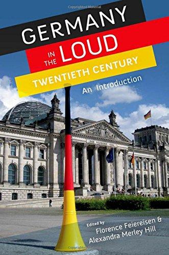 9780199759392: Germany in the Loud Twentieth Century: Germany in the Loud Twentieth Century: An Introduction