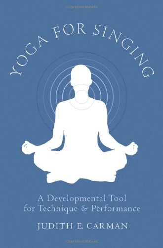 9780199759408: Yoga for Singing: A Developmental Tool for Technique and Performance