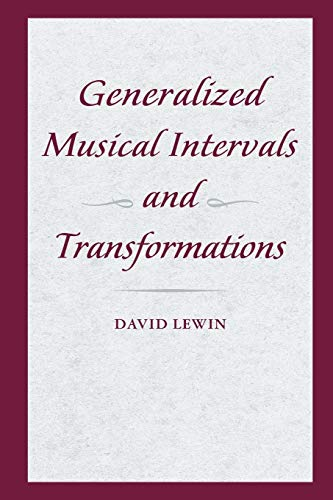 9780199759941: Generalized Musical Intervals and Transformations