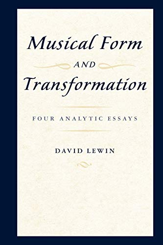 9780199759958: Musical Form and Transformation: Four Analytic Essays