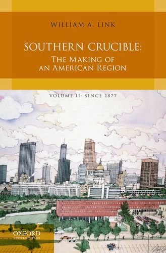 9780199763634: Southern Crucible: The Making of an American Region, Volume II: Since 1877