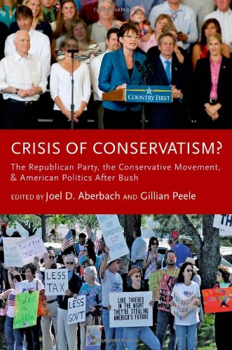9780199764013: Crisis of Conservatism?: The Republican Party, the Conservative Movement, and American Politics After Bush