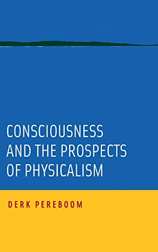 9780199764037: Consciousness and the Prospects of Physicalism (Philosophy of Mind)