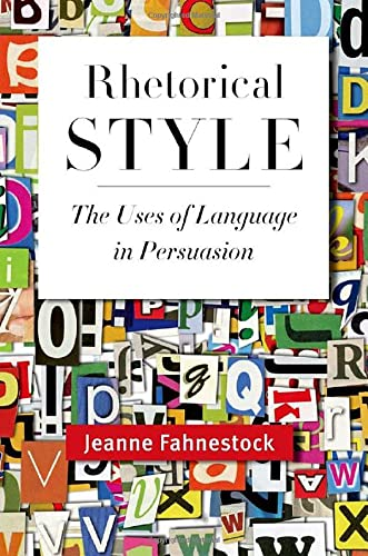 9780199764129: Rhetorical Style: The Uses of Language in Persuasion