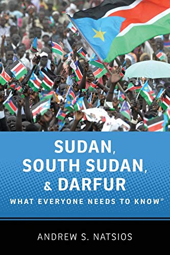 9780199764198: Sudan, South Sudan, and Darfur What Everyone Needs to Know