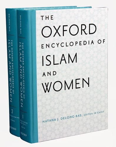 The Oxford Encyclopedia of Islam and Women: Natana J. Delong-Bas