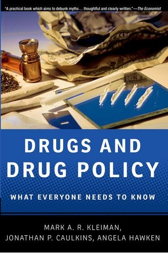 9780199764518: Drugs and Drug Policy: What Everyone Needs to Know