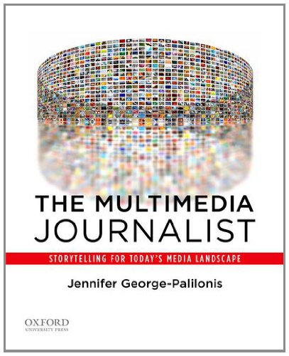 9780199764525: The Multimedia Journalist: Storytelling for Today's Media Landscape