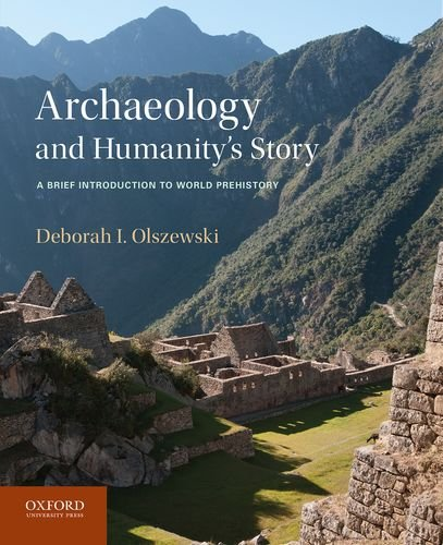 9780199764563: Archaeology and Humanity's Story: A Brief Introduction to World Prehistory