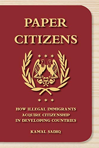 9780199764631: Paper Citizens: How Illegal Immigrants Acquire Citizenship in Developing Countries