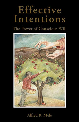 9780199764686: Effective Intentions: The Power of Conscious Will