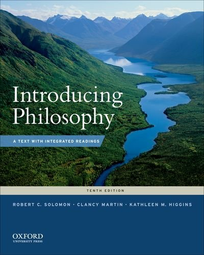 Introducing Philosophy: A Text with Integrated Readings (0199764867) by Solomon, Robert C.; Higgins, Kathleen M.; Martin, Clancy