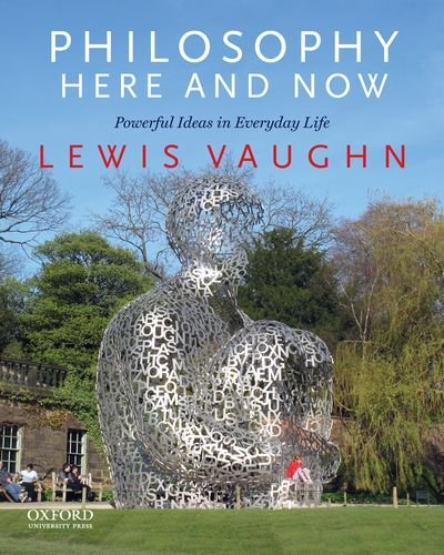 Philosophy Here and Now : Powerful Ideas: Lewis Vaughn