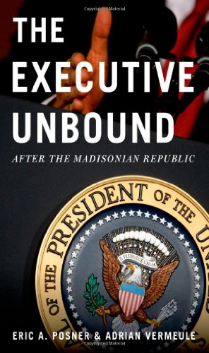 9780199765331: The Executive Unbound: After the Madisonian Republic