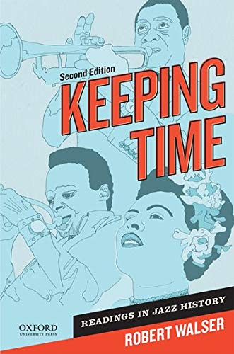 Keeping Time: Readings in Jazz History: Walser, Robert [Editor]
