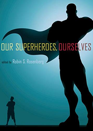 Our Superheroes Ourselves [Hardcover]