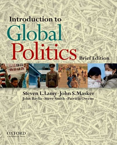 Introduction to Global Politics: Brief Edition: Lamy, Steven L.;
