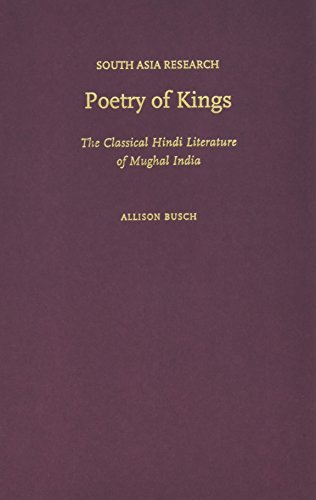 9780199765928: Poetry of Kings: The Classical Hindi Literature of Mughal India (South Asia Research)