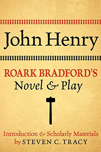 John Henry: Roark Bradford's Novel and Play (0199766509) by Roark Bradford