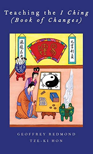 Teaching the I Ching (Book of Changes).: REDMOND, G.,