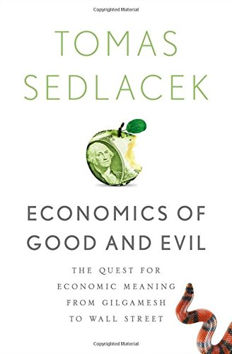 9780199767205: Economics of Good and Evil: The Quest for Economic Meaning from Gilgamesh to Wall Street