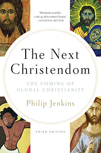 9780199767465: Next Christendom: The Coming of Global Christianity