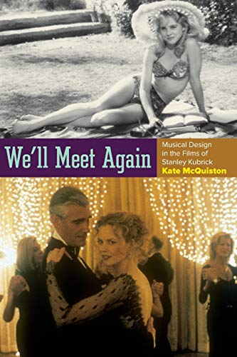 We'll Meet Again: Musical Design in the Films of Stanley Kubrick (Oxford Music/Media ...