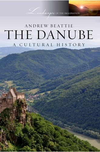 9780199768349: The Danube: A Cultural History (Landscapes of the Imagination)