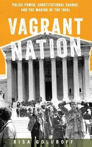 9780199768448: Vagrant Nation: Police Power, Constitutional Change, and the Making of the 1960s