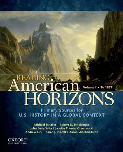 9780199768493: Reading American Horizons: U.S. History in a Global Context, Volume I: To 1877