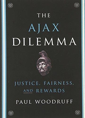 9780199768615: The Ajax Dilemma: Justice, Fairness, and Rewards