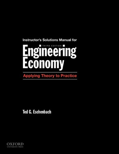 Solutions Manual for Engineering Economy, Applying T, 3rd ed: Eschenbach, Ted