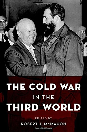 9780199768684: The Cold War in the Third World (Reinterpreting History: How Historical Assessments Change over Time)