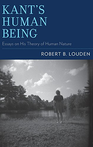 Kant's Human Being: Essays on His Theory of Human Nature.: Louden, Robert B.