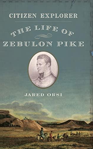 9780199768721: Citizen Explorer: The Adventurous Life of Zebulon Pike