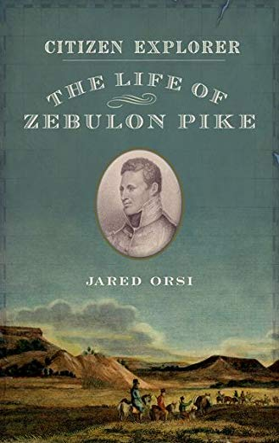 9780199768721: Citizen Explorer: The Life of Zebulon Pike