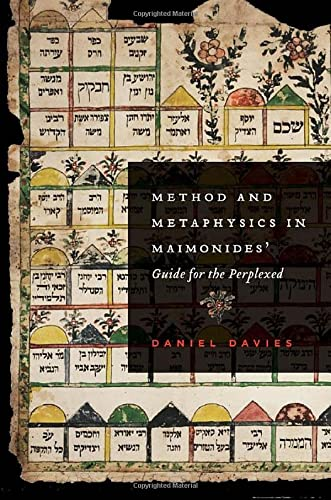 Method and Metaphysics in Maimonides' Guide for the Perplexed.: DAVIES, D.,