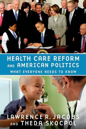 9780199769117: Health Care Reform and American Politics: What Everyone Needs to Know