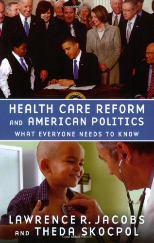 9780199769124: Health Care Reform and American Politics: What Everyone Needs to Know