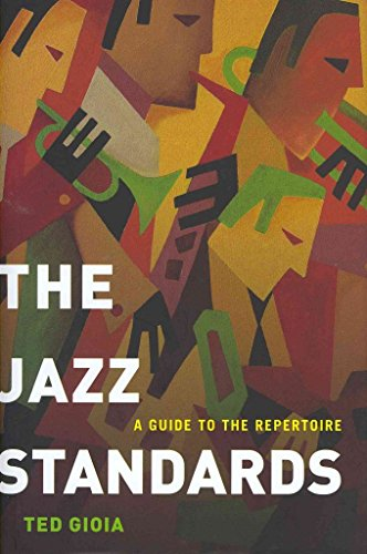 9780199769148: [The Jazz Standards: A Guide to the Repertoire] (By: Ted Gioia) [published: September, 2012]