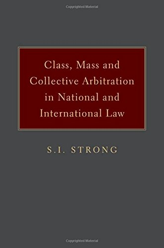 9780199772520: Class, Mass, and Collective Arbitration in National and International Law