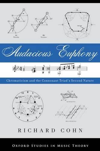 9780199772698: Audacious Euphony: Chromatic Harmony and the Triad's Second Nature (Oxford Studies in Music Theory)