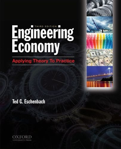 Engineering Economy : Applying Theory to Practice: Ted Eschenbach