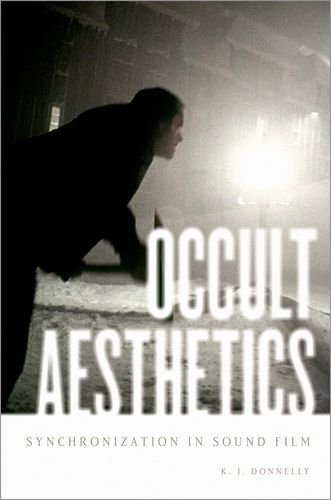 9780199773497: Occult Aesthetics: Synchronization in Sound Film