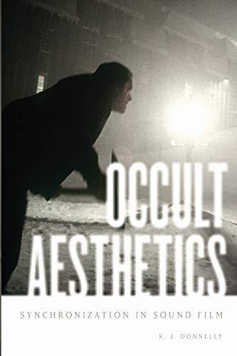 9780199773503: Occult Aesthetics: Synchronization in Sound Film (Oxford Music / Media)