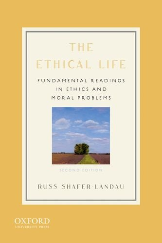 9780199773527: The Ethical Life: Fundamental Readings in Ethics and Moral Problems