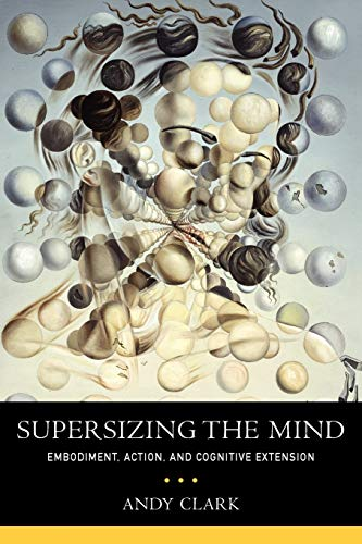 9780199773688: Supersizing the Mind: Embodiment, Action, and Cognitive Extension (Philosophy of Mind)