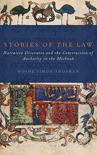 9780199773732: Stories of the Law: Narrative Discourse and the Construction of Authority in the Mishnah